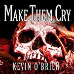 Make Them Cry | Kevin O'Brien