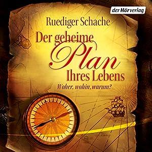 Der geheime Plan Ihres Lebens Hörbuch