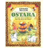 Ostara: Customs, Spells & Rituals for the Rites of Spring: Customs, Spells and Rituals for the Rites of Spring...