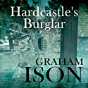 Hardcastle's Burglar: Hardcastle Series (       UNABRIDGED) by Graham Ison Narrated by David Thorpe