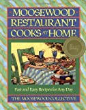 Moosewood Restaurant Cooks at Home: Fast and Easy Recipes for Any Day (0671679929) by Collective, Moosewood