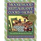 Moosewood Restaurant Cooks at Home: Fast and Easy Recipes for Any Day ~ Moosewood Collective