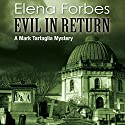 Evil in Return Audiobook by Elena Forbes Narrated by Ric Jerrom