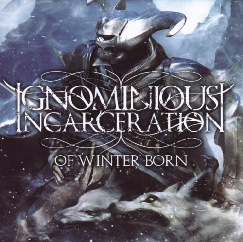 Of Winter Born by Ignominious Incarceration