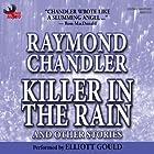 Killer in the Rain Hörbuch von Raymond Chandler Gesprochen von: Elliott Gould