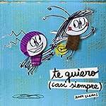 Te Quiero (Casi Siempre) (Otros libro...