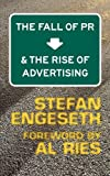 img - for The Fall of PR & the Rise of Advertising book / textbook / text book