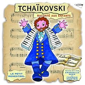 Le Petit M�nestrel: Tchaikovski racont� aux enfants