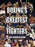 Boxings Greatest Fighters