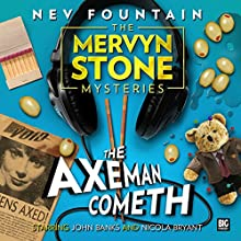The Mervyn Stone Mysteries - The Axeman Cometh (       UNABRIDGED) by Nev Fountain Narrated by John Banks, Nicola Bryant