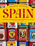 The Real Taste of Spain: Recipes Insp...