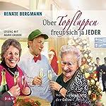 Über Topflappen freut sich ja jeder: Weihnachten mit der Online-Omi | Renate Bergmann