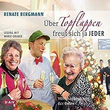 Über Topflappen freut sich ja jeder: Weihnachten mit der Online-Omi (       gekürzt) von Renate Bergmann Gesprochen von: Marie Gruber