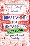 Elizabeth Foley Homework for Grown-Ups Quiz Book: Fiendishly fun questions to test your old-school knowledge