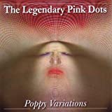 Poppy Variations by Legendary Pink Dots (2009-07-17)