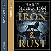 Iron and Rust (Throne of the Caesars, Book 1) | Harry Sidebottom