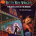The Dollhouse Murders (       UNABRIDGED) by Betty Ren Wright Narrated by Carol Jordan Stewart