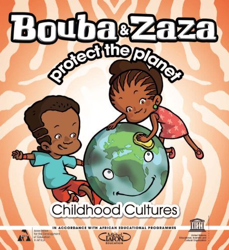 Bouba and Zaza Protect the Planet (Childhood Cultures) by United Nations Educational (2011-11-03)