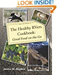 The Healthy RVers Cookbook: Good Food...