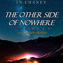 The Other Side of Nowhere and Other Stories | Livre audio Auteur(s) : JN Chaney Narrateur(s) : Raina Marie
