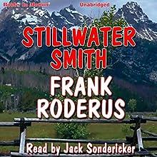 Stillwater Smith Audiobook by Frank Roderus Narrated by Jack Sondericker