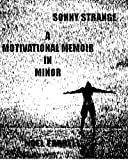 Sonny Strange. A Motivational Memoir in Minor.