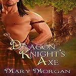 Dragon Knight's Axe | Mary Morgan