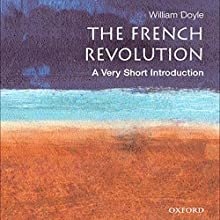 The French Revolution: A Very Short Introduction Audiobook by William Doyle Narrated by Suzanne Toren