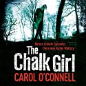 The Chalk Girl: A Mallory Novel (       UNABRIDGED) by Carol O'Connell Narrated by Barbara Rosenblatt
