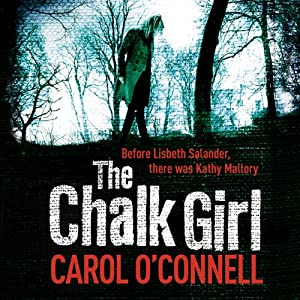 The Chalk Girl: A Mallory Novel | [Carol O'Connell]