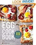 The Egg Cookbook: The Creative Farm-t...