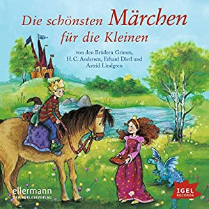 Die schönsten Märchen für die Kleinen Hörbuch