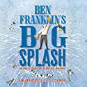 Ben Franklin's Big Splash: The Mostly True Story of His First Invention Audiobook by Barb Rosenstock Narrated by Susie Berneis