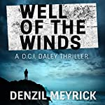 Well of the Winds: A DCI Daley Thriller, Book 5 | Denzil Meyrick
