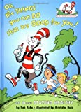 Oh the Things You Can Do That Are Good for You!: All About Staying Healthy (Cat in the Hat s Learning Library)