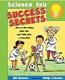 Science-Fair-Success-Secrets-Turtleback-School--Library-Binding-Edition