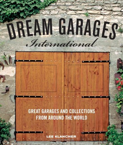 Dream Garages International: Great Garages and Collections from around the World (Motorcycle Dream Garages compare prices)