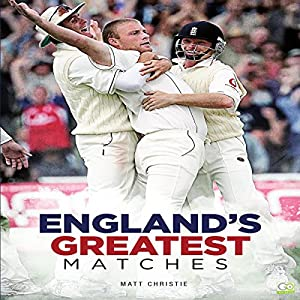 Cricket: England's Greatest Matches Audiobook