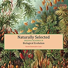 Naturally Selected: Original Readings in Biological Evolution Audiobook by David Lane Narrated by Steve Toner