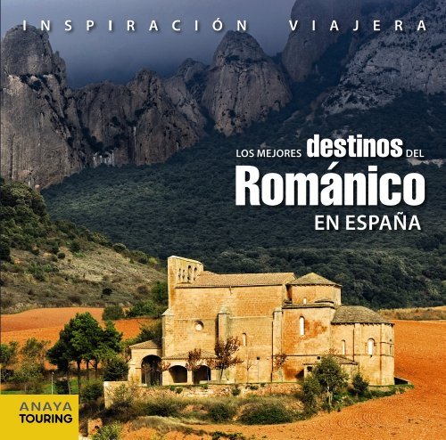 Los Mejores Destinos Del Románico En España (Inspiración Viajera)