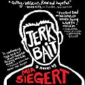 Jerkbait Audiobook by Mia Siegert Narrated by Raviv Ullman