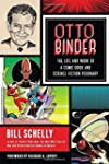 Otto Binder: The Life and Work of a C...