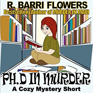 Ph.D in Murder: A Cozy Mystery Short | [R. Barri Flowers]