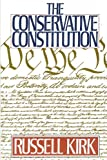 The Conservative Constitution (0895265435) by Russell Kirk