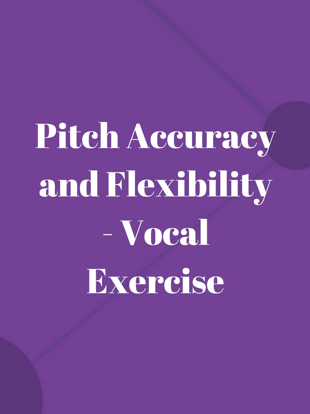 Pitch Accuracy and Flexibility