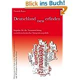Deutschland neu erfinden: Impulse für die Neuausrichtung sozialdemokratischer Integrationspolitik