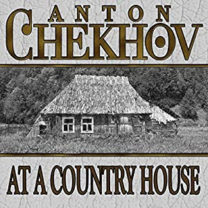 At a Country House | [Anton Chekhov]