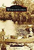 img - for Wewahitchka (Images of America) book / textbook / text book
