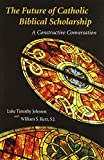 img - for Future of Catholic Biblical Scholarship: A Constructive Conversation book / textbook / text book