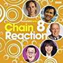 Chain Reaction: Complete Series 8  by BBC4 Narrated by Marcus Brigstocke